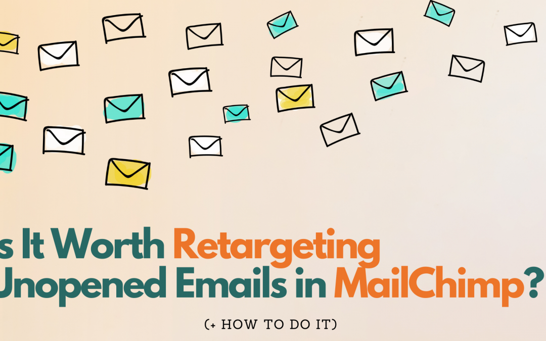 Should You Resend Unopened Emails in Mailchimp? (+ How To Do It)